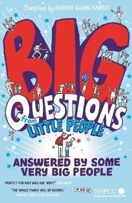 BIG QUESTIONS FROM LITTLE PEOPLE ... ANSWERED BY SOME VERY BIG PEOPLE Paperback
