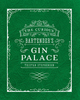 THE CURIOUS BARTENDER'S GIN PALACE  HC