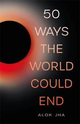 50 WAYS THE WORLD COULD END Paperback