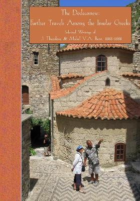 THE DODECANESE : FURTHER TRAVELS AMONG THE INSULAR GREEKS Paperback