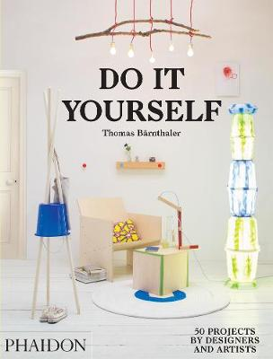 DO IT YOURSELF : 50 PROJECTS BY DESIGNERS AND ARTISTS  Paperback