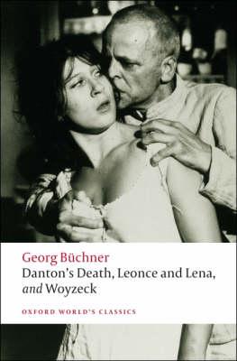 OXFORD WORLD CLASSICS: DANTON'S DEATH, LEONCE AND LENA & WOYZECK Paperback B FORMAT