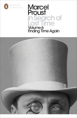PENGUIN CLASSICS 6: IN SEARCH OF LOST TIME: FINDING TIME AGAIN Paperback B FORMAT