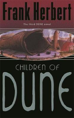 THE DUNE NOVELS 3: CHILDREN OF DUNE Paperback A FORMAT