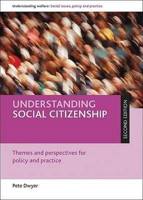 UNDERSTANDING SOCIAL CITIZENSHIP Themes and perspectives for policy and practice Paperback