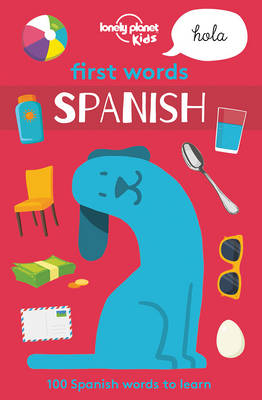 LONELY PLANET KIDS FIRST WORDS - SPANISH  Paperback
