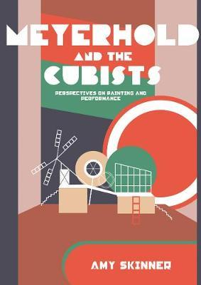 Meyerhold and the Cubists