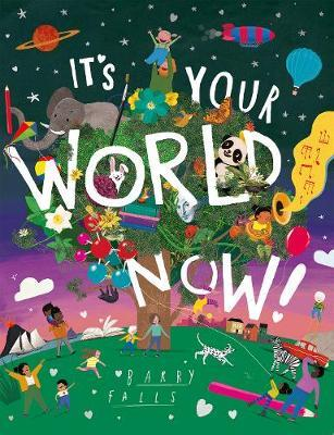 IT'S YOUR WORLD NOW! Paperback