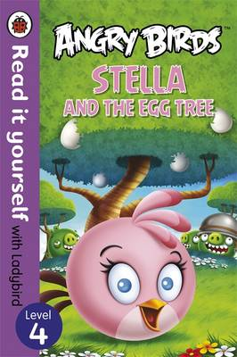 READ IT YOURSELF 4: ANGRY BIRDS: STELLA AND THE EGG TREE Paperback