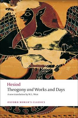 OXFORD WORLD CLASSICS: HESIOD THEOGONY AND WORKS AND DAYS