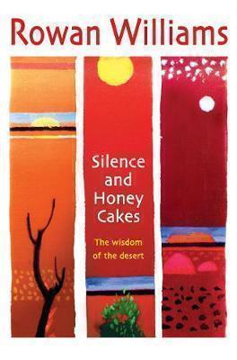 SILENCE AND HONEY CAKES : The Wisdom of the Desert Paperback