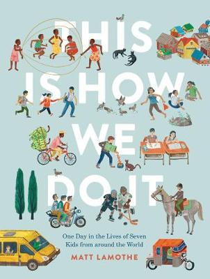 THIS IS HOW WE DO IT : ONE DAY IN THE LIVES OF SEVEN KID FROM AROUND THE WORLD Paperback