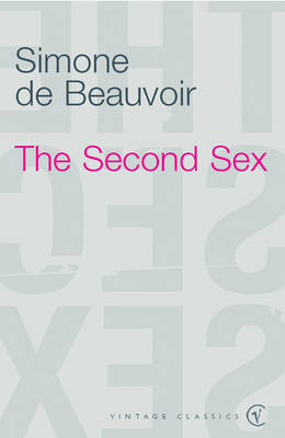 VINTAGE CLASSICS : THE SECOND SEX Paperback B FORMAT