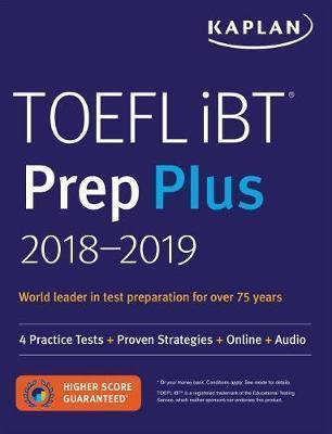 TOEFL IBT PREP PLUS 2018-2019 PRACTICE TESTS (+ Proven Strategies + Online + Audio)