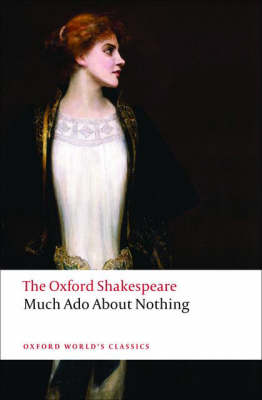 OXFORD WORLD CLASSICS: MUCH ADO ABOUT NOTHING Paperback B FORMAT