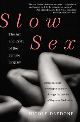 SLOW SEX THE ART AND CRAFT OF THE FEMALE ORGASM Paperback