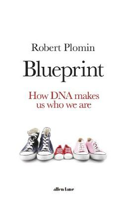 BLUEPRINT : HOW DNA MAKES US WHO WE ARE HC