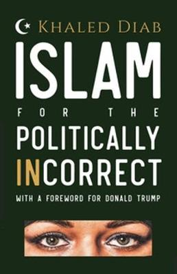 ISLAM FOR THE POLITICALLY INCORRECT Paperback
