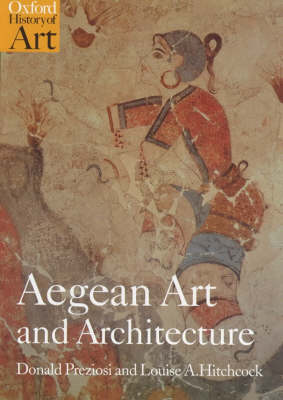 OXFORD HISTORY OF ART : OXFORD HISTORY OF ART : AEGEAN ART AND ARCHITECTURE Paperback B FORMAT Paperback B