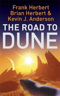 THE DUNE NOVELS THE ROAD TO DUNE Paperback A FORMAT
