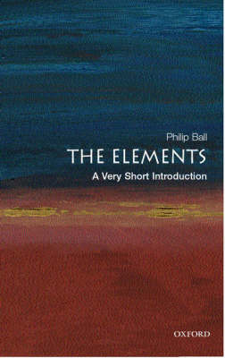 VERY SHORT INTRODUCTIONS : THE ELEMENTS Paperback A FORMAT