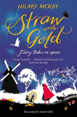 STRAW INTO GOLD : FAIRY RALES RE-SPUN Paperback