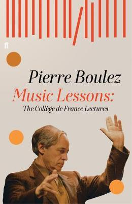 Music Lessons : The College de France Lectures