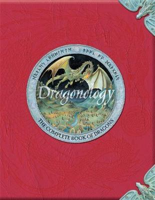 DRAGONOLOGY: THE COMPLETE BOOK OF DRAGONS HC