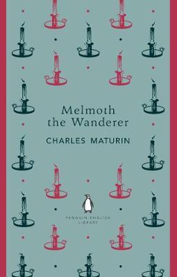 PENGUIN ENGLISH LIBRARY : MELMOTH THE WANDERER Paperback B FORMAT