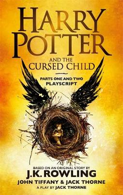 HARRY POTTER AND THE CURSED CHILD (PARTS I & II): THE OFFICIAL SCRIPT BOOK OF THE ORIGINAL WEST END PRODUCTION Paperback