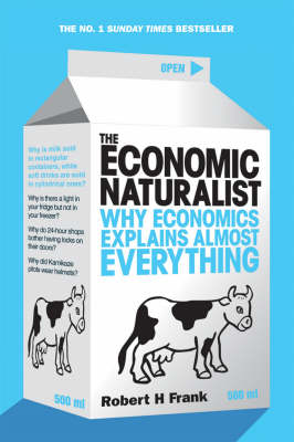 THE ECONOMIC NATURALIST WHY ECONOMICS EXPLAINS ALMOST EVERYTHING Paperback B FORMAT