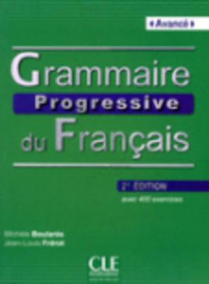 GRAMMAIRE PROGRESSIVE FRANCAIS AVANCE (+ CD) (+400 EXERCISES) 2ND ED