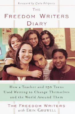 THE FREEDOM WRITERS DIARY : HOW A TEACHER AND 150 TEENS USED WRITING TO CHANGE THEMSELVES AND THE WORLD AROUND THEM Paperback