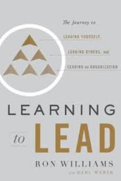 LEARNING TO LEAD The Journey to Leading Yourself, Leading Others, and Leading an Organization HC