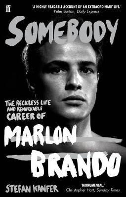 SOMEBODY: THE RECKLESS LIFE AND REMARKABLE CAREER OF MARLON BRANDO Paperback B FORMAT