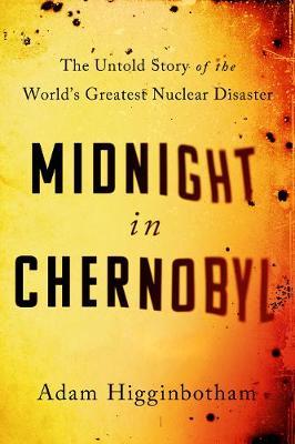 MIDNIGHT IN CHERNOBYL Paperback C FORMAT