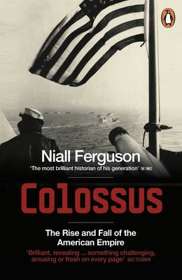 COLOSSUS THE RISE AND FALL OF THE AMERICAN EMPIRE Paperback B FORMAT