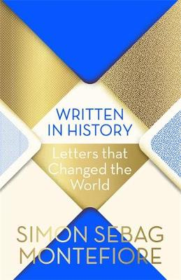 WRITTEN IN HISTORY : LETTERS THAT CHANGED THE WORLD HC