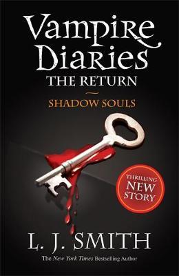 THE VAMPIRE DIARIES 6: THE RETURN: SHADOW SOULS Paperback B FORMAT