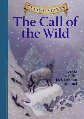 CLASSIC STARTS THE CALL OF THE WILD Paperback