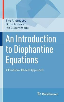 AN INTRODUCTION TO DIOPHANTINE EQUATIONS: A PROBLEM-BASED APPROACH  HC