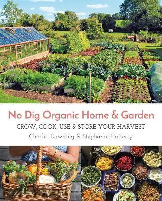 NO DIG ORGANIC HOME AND GARDEN  Paperback