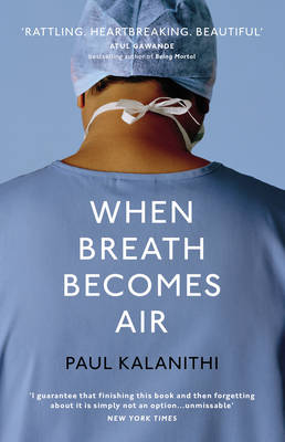 WHEN BREATHE BECOMES AIR Paperback