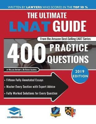 THE ULTIMATE LNAT GUIDE : 400 PRACTICE QUESTIONS : FULLY WORKED SOLUTIONS,TIME SAVING TECHNIQUES .SCORE BOOSTING STRATEGIES Paperback
