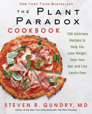 PLANT PARADOX COOKBOOK: 100 Delicious Recipes: 2 HC