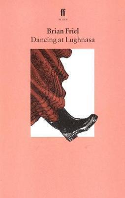 DANCING AT LUGHNASA  Paperback