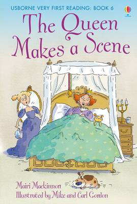 USBORNE VERY FIRST READING 6: THE QUEEN MAKES A SCENE HC