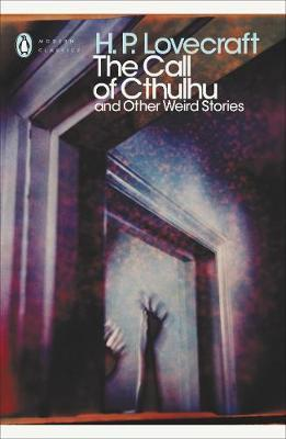 PENGUIN MODERN CLASSICS : THE CALL OF CTHULHU AND OTHER WEIRD STORIES Paperback B FORMAT