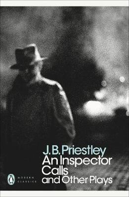 PENGUIN MODERN CLASSICS : AN INSPECTOR CALLS AND OTHER PLAYS Paperback B FORMAT