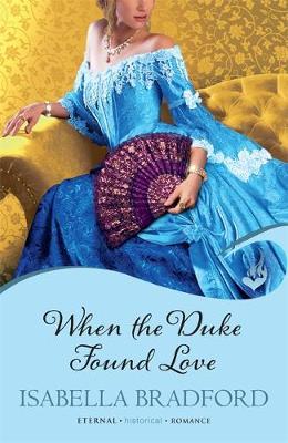 WHEN THE DUKE FOUND LOVE Paperback